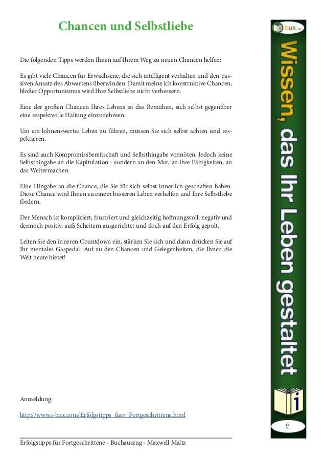 Erfolgstipps für Fortgeschrittene - Buchauszug - Maxwell Maltz 9 Chancen und Selbstliebe Die folgenden Tipps werden Ihnen ...