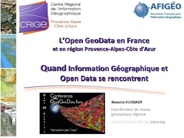 L'Open GeoData en France   et en région Provence-Alpes-Côte d'AzurQuand Information Géographique et     Open Data se renco...