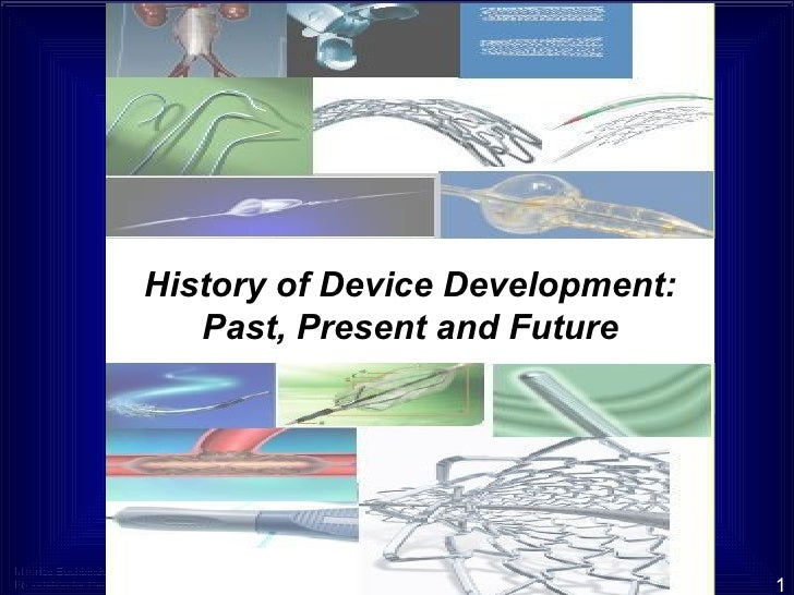 History of Device Development: Past, Present and Future 1