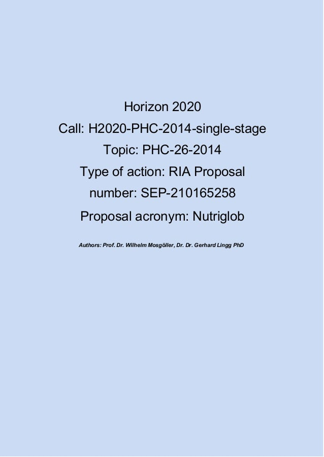 Horizon 2020 Call: H2020-PHC-2014-single-stage Topic: PHC-26-2014 Type of action: RIA Proposal number: SEP-210165258 Propo...