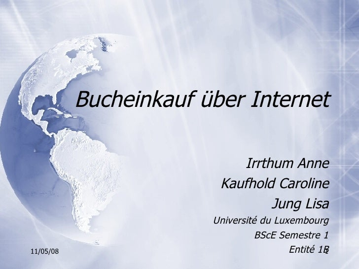 Bucheinkauf über Internet Irrthum Anne Kaufhold Caroline Jung Lisa Université du Luxembourg BScE Semestre 1 Entité 1B