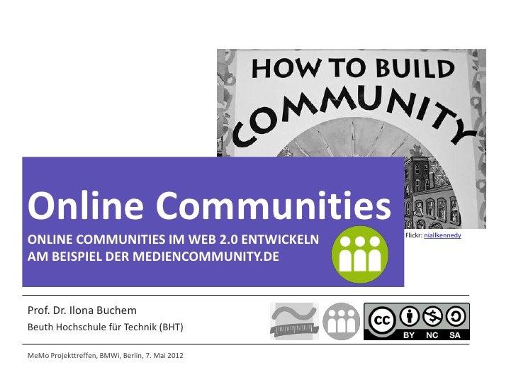 Online Communities                               Flickr: niallkennedyONLINE COMMUNITIES IM WEB 2.0 ENTWICKELNAM BEISPIEL D...