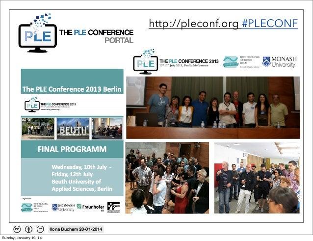 http://pleconf.org #PLECONF  Ilona Buchem 20-01-2014 Sunday, January 19, 14