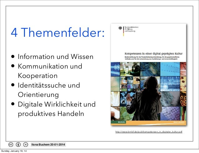 4 Themenfelder: • • • •  Information und Wissen Kommunikation und Kooperation Identitätssuche und Orientierung Digitale Wi...