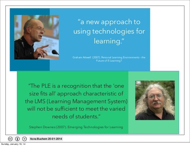 """""""a new approach to using technologies for learning."""" Graham Attwell (2007). Personal Learning Environments – the Future of..."""