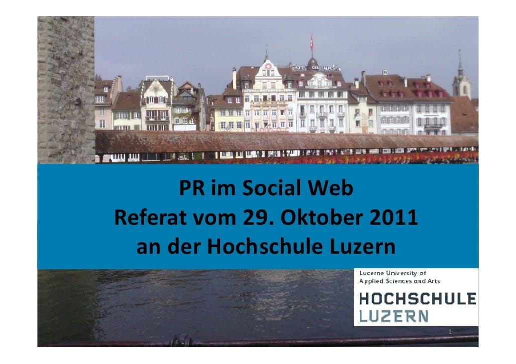 PR im Social WebReferat vom 29. Oktober 2011  an der Hochschule Luzern                               1