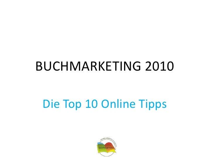 BUCHMARKETING 2010<br />Die Top 10 Online Tipps<br />