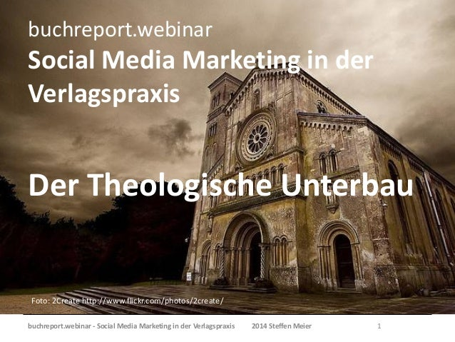 buchreport.webinar  Social Media Marketing in der Verlagspraxis  Der Theologische Unterbau  Foto: 2Create http://www.flick...
