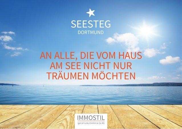 AN ALLE, DIE VOM HAUS  AM SEE NICHT NUR  TRÄUMEN MÖCHTEN  IMMOSTIL  Igel & Funke GmbH & Co.KG