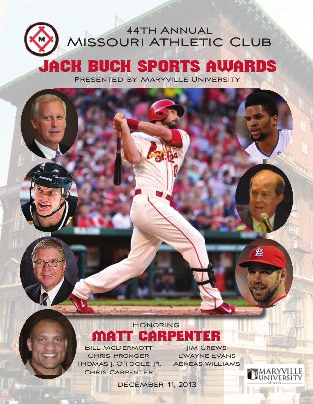 44th Annual  Missouri Athletic Club Jack Buck SPORTS Awards Presented by Maryville University  Honoring  Matt Carpenter Bi...