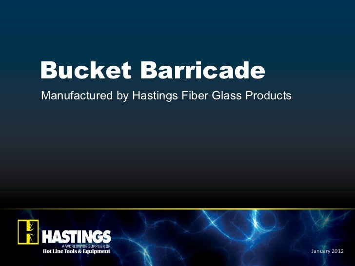 Bucket Barricade Manufactured by Hastings Fiber Glass Products January 2012
