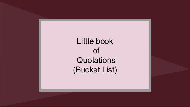 Little book of Quotations (Bucket List)
