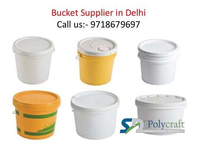 Bucket Supplier in Delhi Call us:- 9718679697
