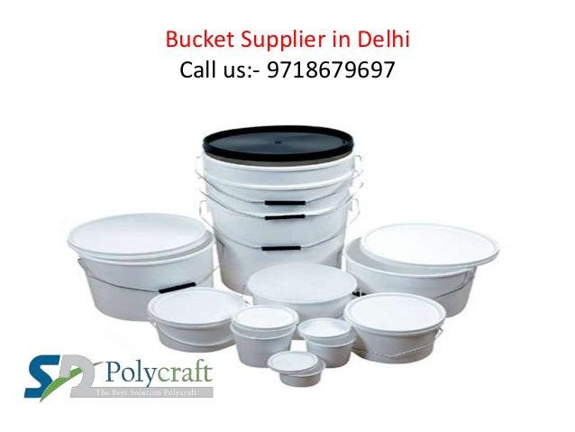 Bucket Supplier in Delhi Call us:- 9718679697