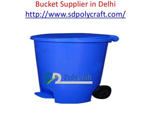 Bucket Supplier in Delhi http://www.sdpolycraft.com/