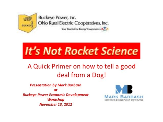 A Quick Primer on how to tell a good            deal from a Dog!    Presentation by Mark Barbash                  atBuckey...