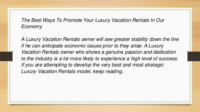 There's a lot of government paperwork you must complete and a lot of Luxury Vacation Rentals laws you must learn before yo...