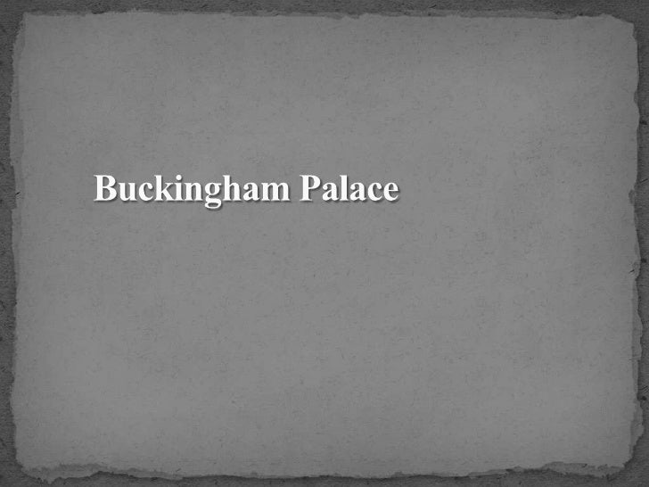 History of Buckingham PalaceBuckingham Palace was originally a grand house built by the Dukes of Buckingham for his wife. ...