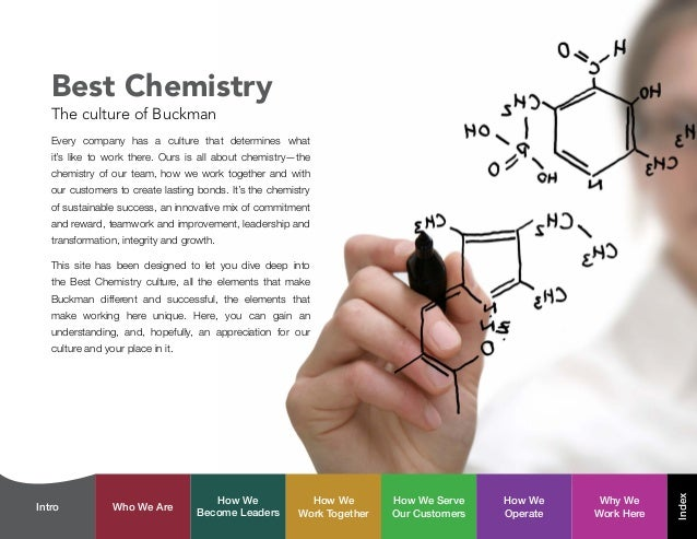 Every company has a culture that determines what it's like to work there. Ours is all about chemistry—the chemistry of our...