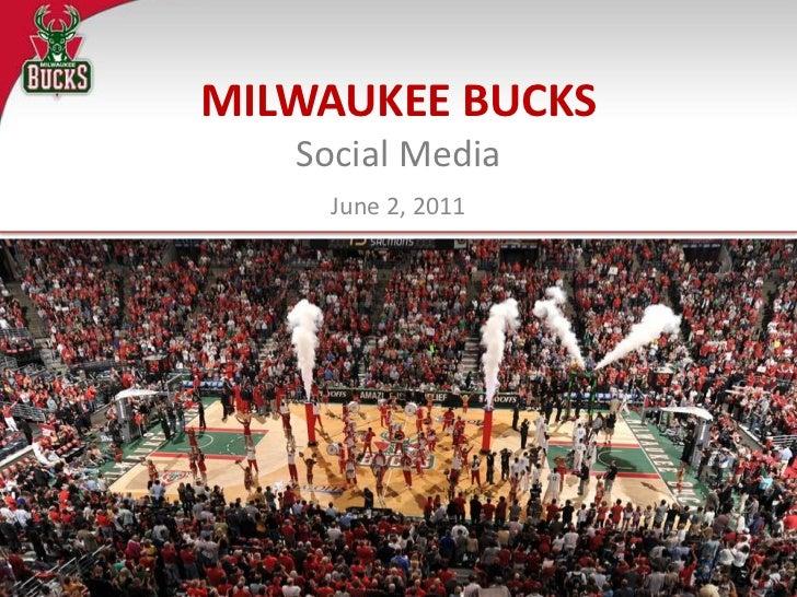 MILWAUKEE BUCKSSocial Media<br />June 2, 2011<br />