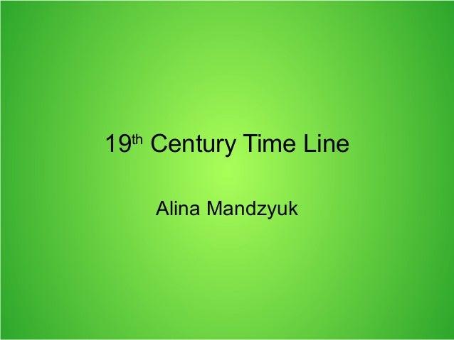 19th Century Time Line    Alina Mandzyuk