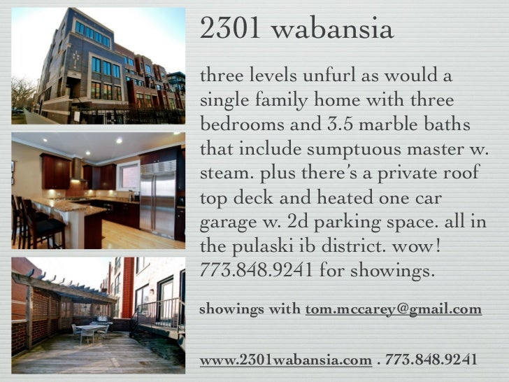 2301 wabansiathree levels unfurl as would asingle family home with threebedrooms and 3.5 marble bathsthat include sumptuou...