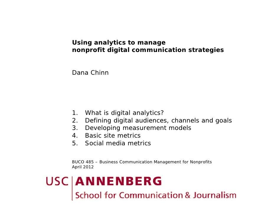 Using analytics to managenonprofit digital communication strategiesDana Chinn1.   What is digital analytics?2.2    Definin...