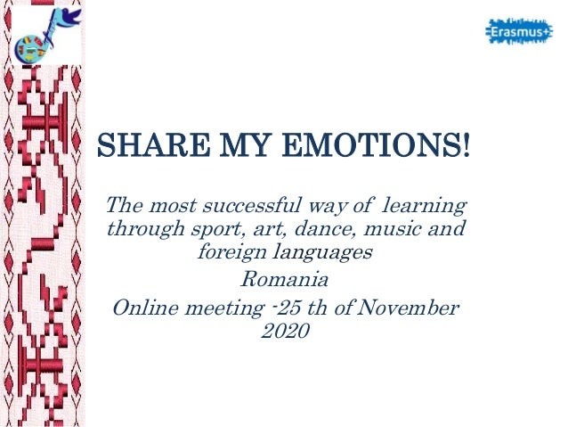 SHARE MY EMOTIONS! The most successful way of learning through sport, art, dance, music and foreign languages Romania Onli...