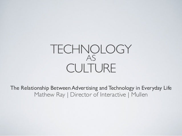 relationship between advertising and popular culture This paper will analyze the difference between the culture industries and the creative industries and the impact of economization of culture on conditions of labor in the creative industry creative industry includes a variety of industries with the advertising industry being one of them.