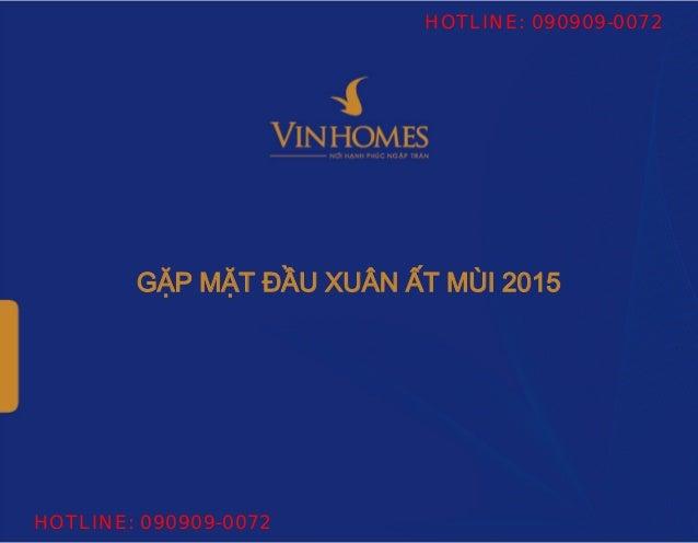 GẶP MẶT ĐẦU XUÂN ẤT MÙI 2015 HOTLINE: 090909-0072 HOTLINE: 090909-0072