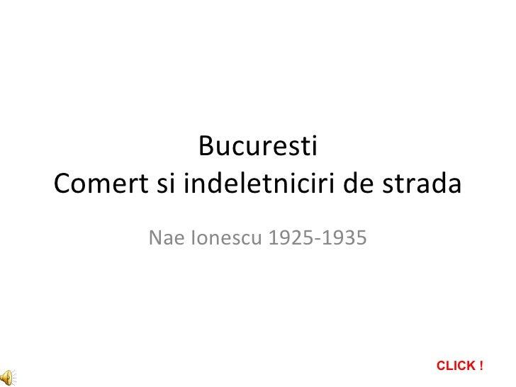 Bucuresti Comert si indeletniciri de strada Nae Ionescu 1925-1935 CLICK !