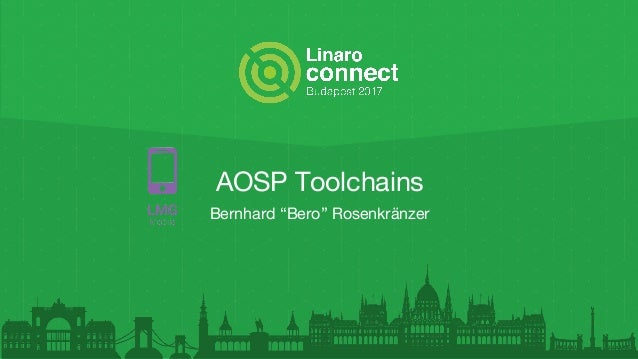 """AOSP Toolchains Bernhard """"Bero"""" Rosenkränzer"""