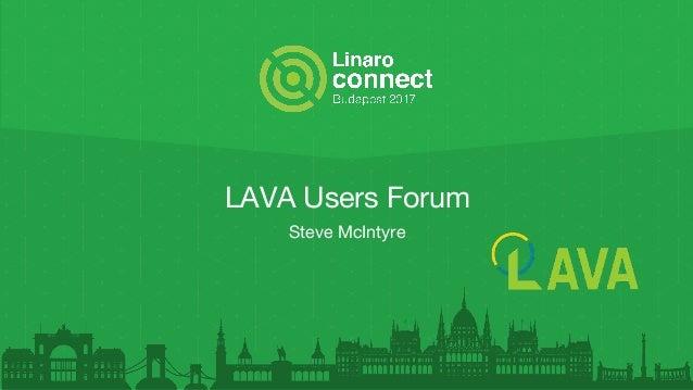 BUD17-215: LAVA Users Forum