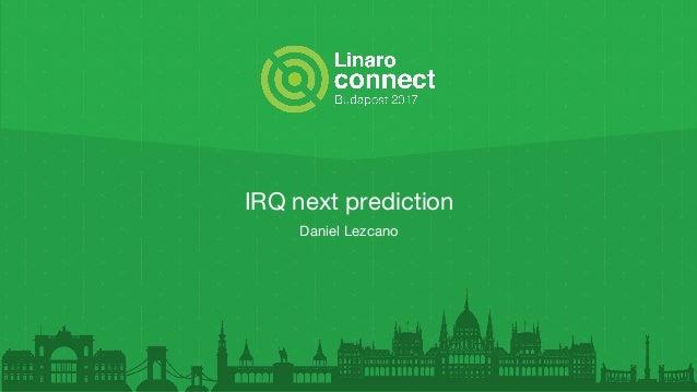 IRQ next prediction Daniel Lezcano