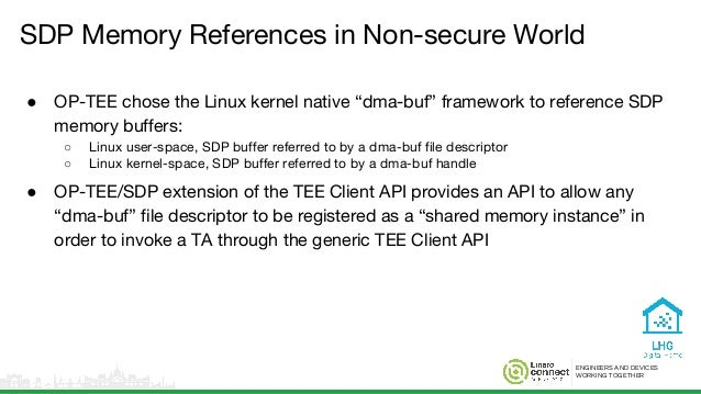 """ENGINEERS AND DEVICES WORKING TOGETHER SDP Memory References in Non-secure World ● OP-TEE chose the Linux kernel native """"d..."""