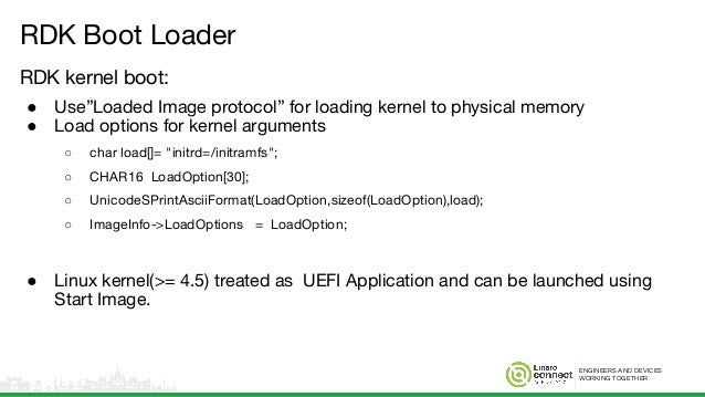 """ENGINEERS AND DEVICES WORKING TOGETHER RDK Boot Loader RDK kernel boot: ● Use""""Loaded Image protocol"""" for loading kernel to..."""