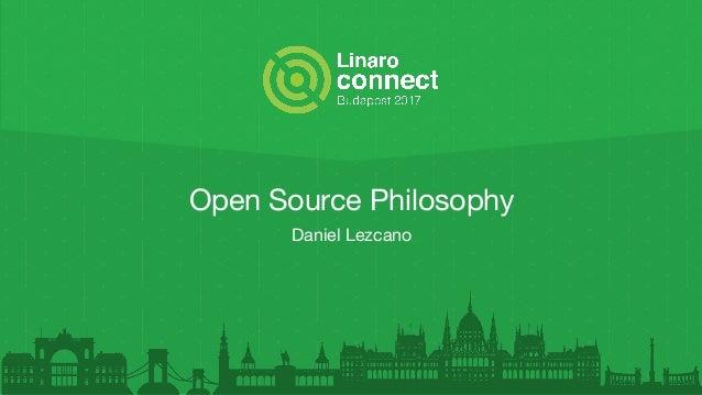 Open Source Philosophy Daniel Lezcano