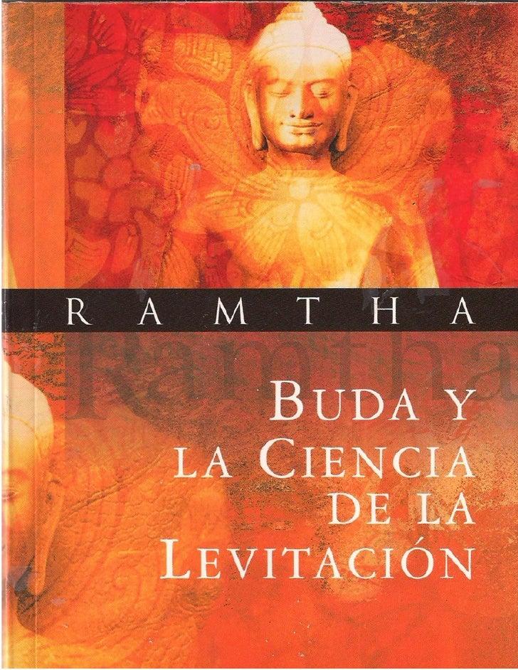 RAMTHA  BUDA Y LA CIENCIA  DE LA LEVITACIÓN           _________Cuando se abre el loto de los mil pétalos             COLEC...