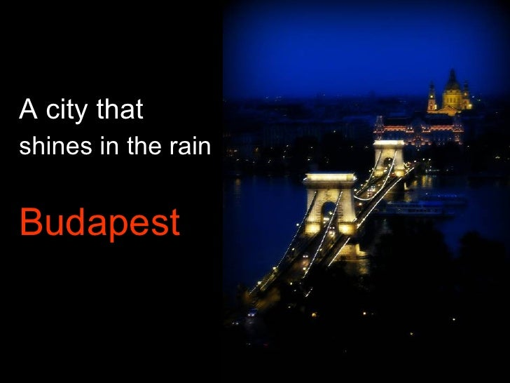 A city that shines in the rain   Budapest