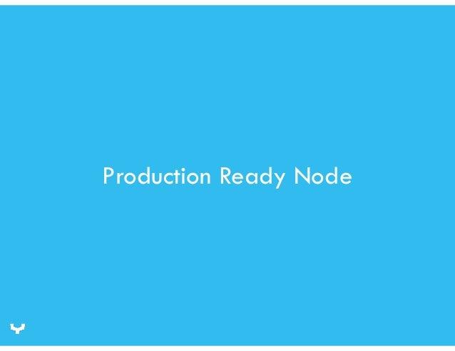 Production Ready Node