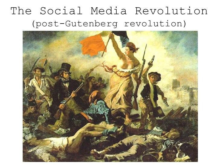 The Social Media Revolution (post-Gutenberg revolution) <ul><li>The Social Media Revolution </li></ul>