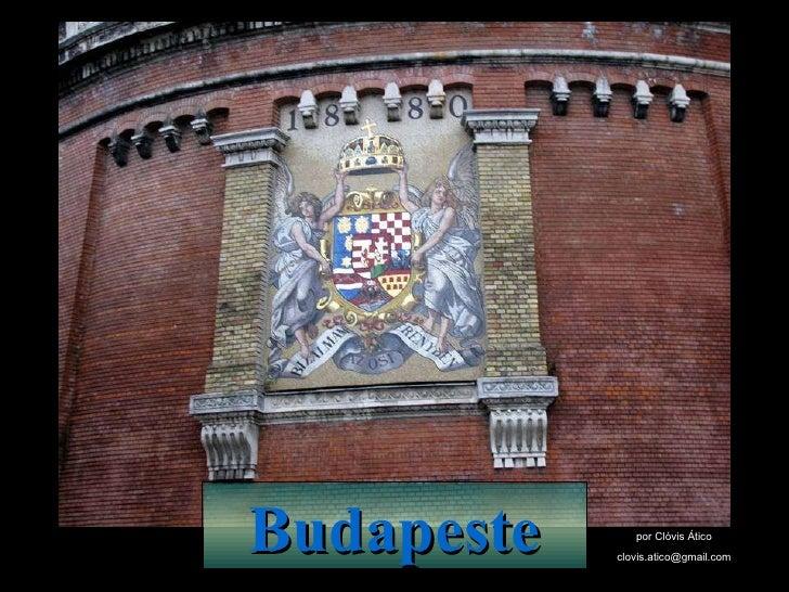 Budapeste por Clóvis Ático [email_address]