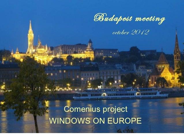 Budapest meeting            october 2012   Comenius projectWINDOWS ON EUROPE