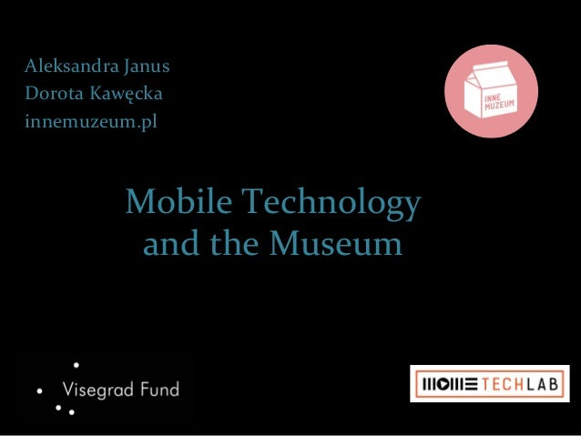 Aleksandra  Janus  Dorota  Kawęcka  innemuzeum.pl  Mobile  Technology  and  the  Museum