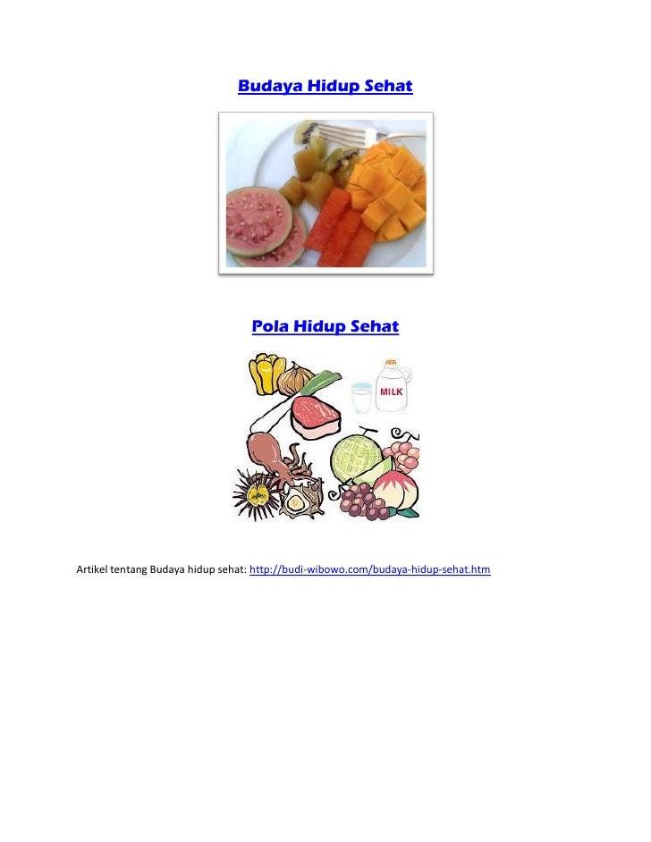 Budaya Hidup Sehat                                  Pola Hidup SehatArtikel tentang Budaya hidup sehat: http://budi-wibowo...