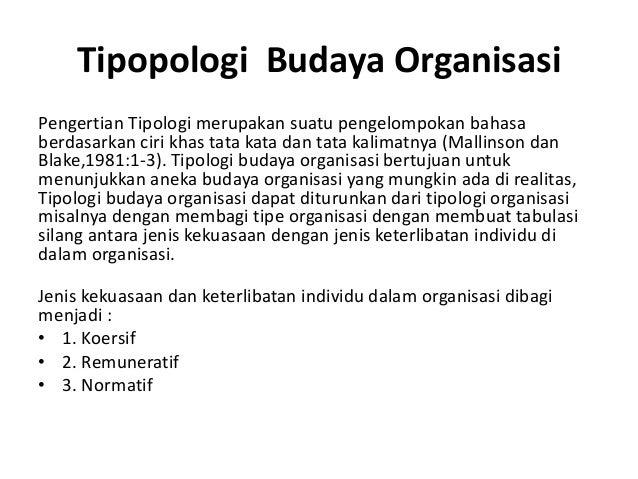 Tipopologi Budaya Organisasi Pengertian Tipologi merupakan suatu pengelompokan bahasa berdasarkan ciri khas tata kata dan ...
