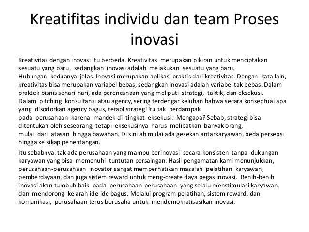 Kreatifitas individu dan team Proses inovasi Kreativitas dengan inovasi itu berbeda. Kreativitas merupakan pikiran untuk m...