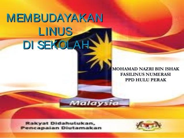 MEMBUDAYAKAN     LINUS  DI SEKOLAH               MOHAMAD NAZRI BIN ISHAK                 FASILINUS NUMERASI               ...