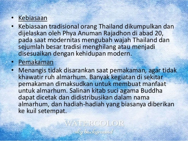 • Kebiasaan • Kebiasaan tradisional orang Thailand dikumpulkan dan dijelaskan oleh Phya Anuman Rajadhon di abad 20, pada s...