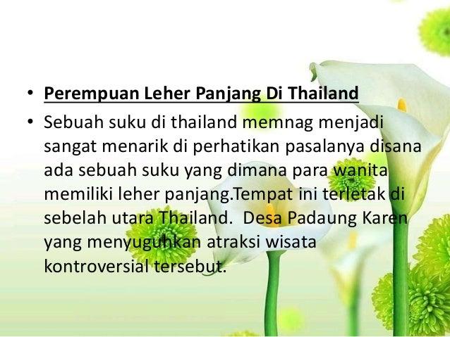 • Perempuan Leher Panjang Di Thailand • Sebuah suku di thailand memnag menjadi sangat menarik di perhatikan pasalanya disa...